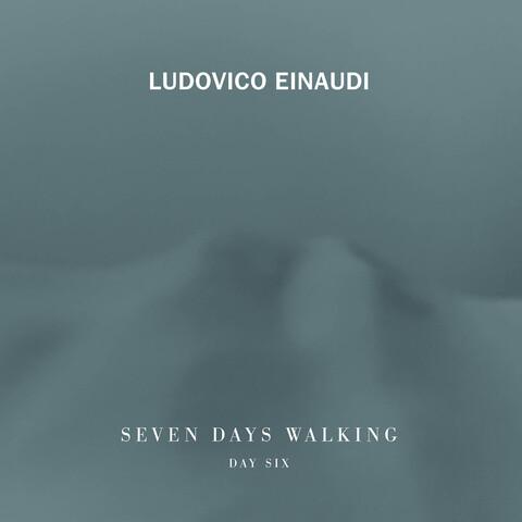 √7 Days Walking - Day 6 von Ludovico Einaudi - CD jetzt im Deutsche Grammophon Shop