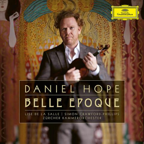 √Belle Epoque (2CD) von Daniel Hope - 2CD jetzt im Deutsche Grammophon Shop