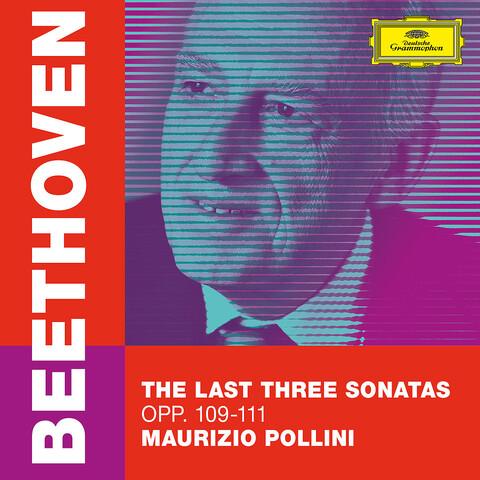 √Beethoven: The Last Three Sonatas von Maurizio Pollini - CD jetzt im Deutsche Grammophon Shop